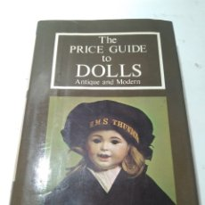 Libros de segunda mano: 1981. THE PRICE GUIDE TO DOLLS. ANTIQUE AND MODERN. CONSTANCE EILEEN KING. INGLATERRA. 21.5X14CM. Lote 175503677