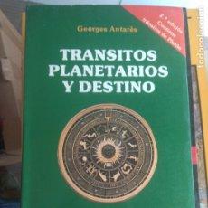 Libros de segunda mano: TRANSITOS PLANETARIOS Y DESTINO GEORGES ANTARÉS. Lote 175509990