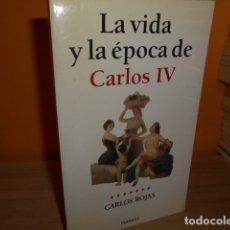 Libros de segunda mano: LA VIDA Y LA EPOCA DE CARLOS IV / CARLOS ROJAS. Lote 175518619