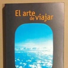 Libros de segunda mano: EL ARTE DE VIAJAR. CÓMO SER MÁS FELIZ VIAJANDO. ALAIN DE BOTTON. TAURUS. 2002. 1ª EDICIÓN! . Lote 175523119