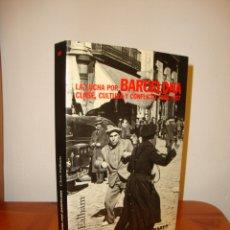 Libros de segunda mano: LA LUCHA POR BARCELONA. CLASE, CULTURA Y CONFLICTO 1898-1937 - CHRIS EALHAM - ALIANZA EDITORIAL. Lote 175546579