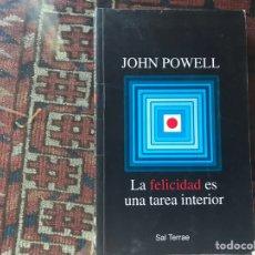 Libros de segunda mano: LA FELICIDAD ES UNA TAREA INTERIOR. JOHN POWELL. Lote 175557780