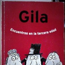 Libros de segunda mano: MIGUEL GILA - ENCUENTROS EN LA TERCERA EDAD. Lote 175326898