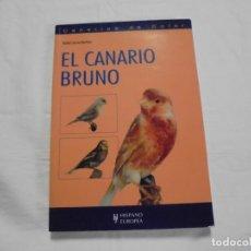 Libros de segunda mano: EL CANARIO BRUNO.RAFAEL CUEVAS MARTINEZ.HISPANO EUROPEA.CANARIOS DE COLOR.BARCELONA 2007. Lote 175608540