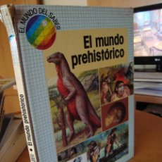 Libros de segunda mano: EL MUNDO DEL SABER - EL MUNDO PREHISTORICO. Lote 175621010