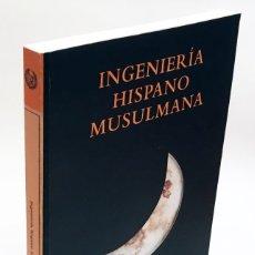 Libros de segunda mano: INGENIERÍA HISPANO MUSULMANA - COLEGIO DE INGENIEROS DE CANALES, CAMINOS Y PUERTOS - CONSTRUCCIÓN . Lote 175627614