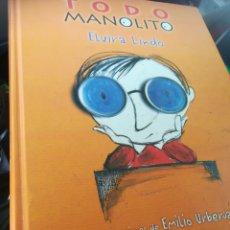 Libros de segunda mano: TODO MANOLITO ELVIRA LINDO E ILUSTRACIONES DE EMILIO URBERUAGA. ALFAGUARA, 2000. Lote 175665895