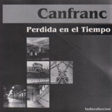 Libros de segunda mano: LIBRO SOBRE LA ESTACIÓN DE CANFRANC. Lote 175665995