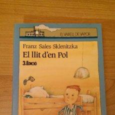 Libros de segunda mano: LLIBRE «EL LLIT D'EN POL». FRANZ SALES SKLENITZKA. COL·LECIÓ VAIXELL DE VAPOR.. Lote 175688960