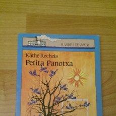 Libros de segunda mano: LLIBRE «PETITA PANOTXA». KÄTHE RECHEIS. COL·LECIÓ VAIXELL DE VAPOR.. Lote 175690355