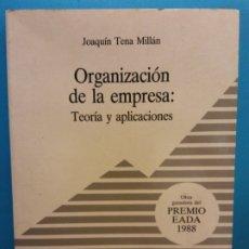Libros de segunda mano: ORGANIZACIÓN DE LA EMPRESA: TEORÍA Y APLICACIONES. JOAQUÍN TENA MILLÁN. EADA GESTIÓN EDITORIAL. Lote 175696265