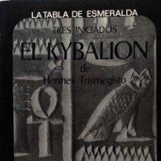 Libros de segunda mano: EL KYBALION. TRES INICIADOS. HERMES TRISMEGISTO. LIBRO EDAF. TABLA ESMERALDA. Lote 175707289