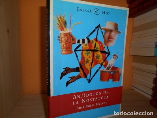 ANTIDOTOS DE LA NOSTALGIA / LUIS ROJAS MARCOS (Libros de Segunda Mano - Pensamiento - Otros)