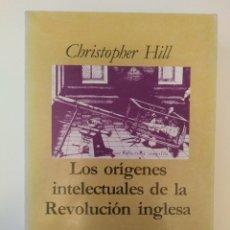 Libros de segunda mano: LOS ORÍGENES INTELECTUALES DE LA REVOLUCIÓN INGLESA / CHRISTOPHER HILL. Lote 175728835