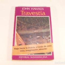 Libros de segunda mano: TRAVESTÍA. VIAJE HACIA LA MUERTE A TRAVÉS DEL SEXO, MITO, IMAGINACIÓN, ABSURDO. JOHN HAWKES. 1977.. Lote 175751210