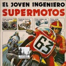 Libros de segunda mano: EL JOVEN INGENIERO - SUPERMOTOS - PHILLIP CHAPMAN - EDICIONES PLESA SM - 1979 - EXCELENTE. Lote 175762935