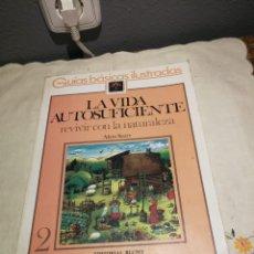 Libros de segunda mano: LA VIDA AUTOSUFICIENTE REVIVIR CON LA NATURALEZA EDITORIAL BLUME. Lote 175766282