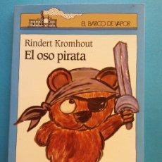Libros de segunda mano: EL OSO PIRATA. RINDERT KROMHOUT. EL BARCO DE VAPOR. EDITORAL SM. Lote 175771903
