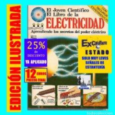 Libros de segunda mano: EL JÓVEN CIENTÍFICO - EL LIBRO DE LA ELECTRICIDAD - APRENDIENDO LOS SECRETOS DEL PODER ELÉCTRICO. Lote 175774049