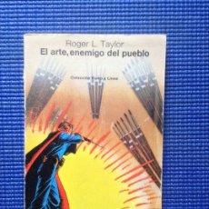 Libros de segunda mano: EL ARTE ENEMIGO DEL PUEBLO ROGER L TAYLOR. Lote 175806732