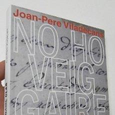 Libros de segunda mano: NO HO VEIG GAIRE CLAR - JOAN-PERE VILADECANS (DEDICADO POR EL AUTOR). Lote 175829574