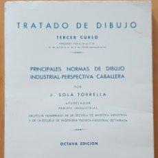 Libros de segunda mano: TRATADO DE DIBUJO. TERCER CURSO. PRINCIPALES NORMAS DE DIBUJO INDUSTRIAL-PERSPECTIVA CABALLERA. Lote 175830649