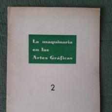Libros de segunda mano: LA MAQUINARIA EN LAS ARTES GRÁFICAS - ERNESTO PÉREZ DURIAS - 1954 . ED. ESCUELA NACIONAL DE ARTES G.. Lote 175836359