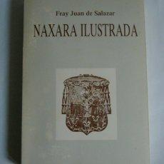 Libros de segunda mano: NAXARA ILUSTRADA - FRAY JUAN DE SALAZAR. Lote 175847560