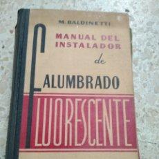 Libros de segunda mano: MANUAL DEL INSTALADOR DE ALUMBRADO. Lote 175849722