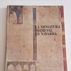 Libros de segunda mano: LA MINIATURA MEDIEVAL EN NAVARRA -SOLEDAD DE SILVA Y VERASTEGI - TDK61. Lote 175853135