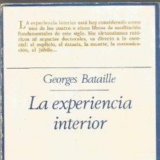 Libros de segunda mano: GEORGES BATAILLE. LA EXPERIENCIA INTERIOR. TAURUS. Lote 175865407