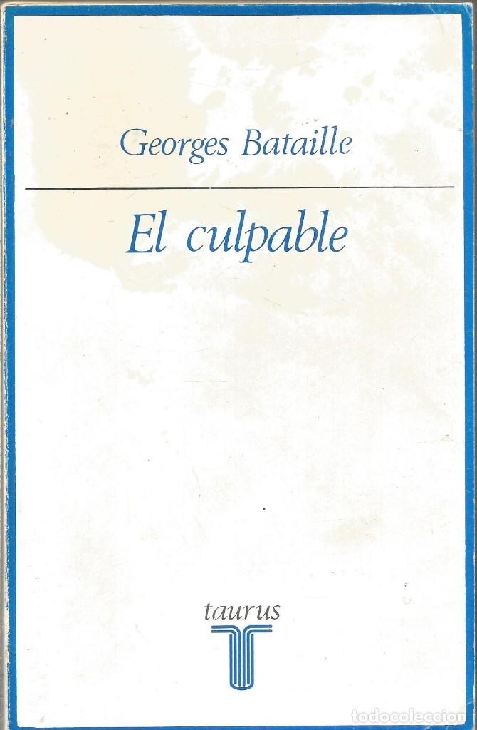 GEORGES BATAILLE. EL CULPABLE. TAURUS (Libros de Segunda Mano - Pensamiento - Otros)