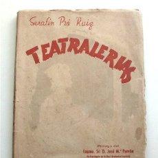 Libros de segunda mano: TEATRALERÍAS (ANÉCDOTAS DEL TEATRO Y DE LA MÚSICA) PRÓLOGO DE JOSÉ MARÍA PEMÁN. CÁDIZ, 1953. Lote 175867465