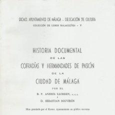 Libros de segunda mano: HISTORIA DOCUMENTAL DE LAS COFRADIAS Y HERMANDADES DE PASION MALAGA FACSIMIL BUEN ESTADO VER FICHA. Lote 175878418