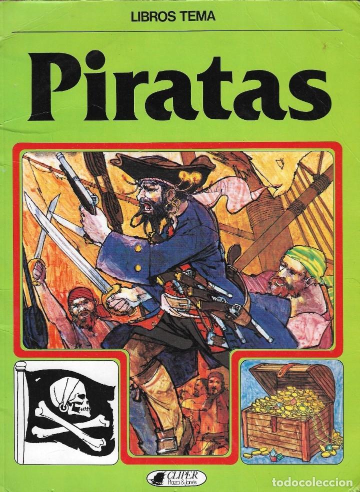 PIRATAS - COLECCIÓN LIBROS TEMA - CLIPER PLAZA & JANES - BARCELONA, 1981. (Libros de Segunda Mano - Literatura Infantil y Juvenil - Otros)