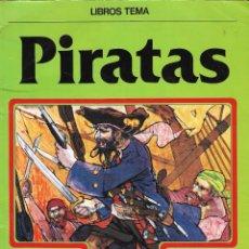Libros de segunda mano: PIRATAS - COLECCIÓN LIBROS TEMA - CLIPER PLAZA & JANES - BARCELONA, 1981.. Lote 175886005
