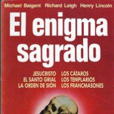Libros de segunda mano: EL ENIGMA SAGRADO - BAIGET, LEIGH Y LINCOLN - COLECCIÓN ENIGMAS DEL CRISTIANISMO - ED. MARTÍNEZ ROCA. Lote 175890385
