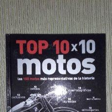 Libros de segunda mano: TOP 10X10 MOTOS, LAS CIEN MOTOS MÁS REPRESENTATIVAS DE LA HISTORIA. Lote 175944397