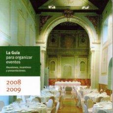 Libros de segunda mano: LA GUÍA PARA ORGANIZAR EVENTOS. 2008 - 2009.. Lote 175945628