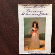 Libros de segunda mano: USOS AMOROSOS DEL DIECIOCHO EN ESPAÑA. CARMEN MARTÍN GAITE. Lote 175959957