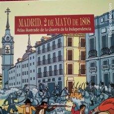 Libros de segunda mano: MADRID, 2 DE MAYO DE 1808. ATLAS ILUSTRADO DE LA GUERRA DE LA INDEPENDENCIA.. Lote 175970105