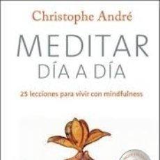 Libros de segunda mano: MEDITAR DIA A DIA - CHRISTOPHE ANDRE. Lote 175973809