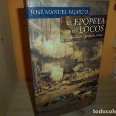 Libros de segunda mano: LA EPOPEYA DE LOS LOCOS / JOSE MANUEL FAJARDO. Lote 175981469