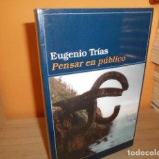 Libros de segunda mano: PENSAR EN PUBLICO / EUGENIO TRIAS. Lote 175981640