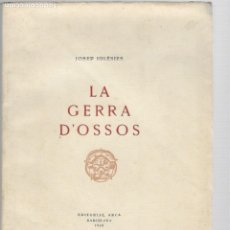 Libros de segunda mano: JOSEP IGLESIES LA GERRA D'OSSOS EDITORIAL ARCA BARCELONA 1949. Lote 175986245