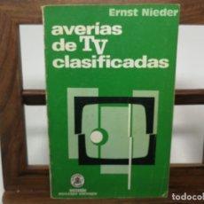 Livros em segunda mão: AVERIAS DE TV CLASIFICADAS - DE RECEPTORES EN BLANCO Y NEGRO Y COLOR - ERNST NIEDER - EDIT. MARCOMBO. Lote 176031189
