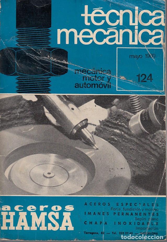 0020782 TÉCNICA MECÁNICA MECÁNICA, MOTOR Y AUTOMÓVIL / 124 MAYO 1969 / EDICIONES CEAC (Libros de Segunda Mano - Ciencias, Manuales y Oficios - Otros)