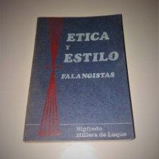Libros de segunda mano: LIBRO. ÉTICA Y ESTILO FALANGISTAS. SIGFREDO HILLERS DE LUQUE, 1974. Lote 176033210
