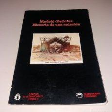 Libros de segunda mano: LIBRO. MADRID-DELICIAS. HISTORIA DE UNA ESTACIÓN. FUNDACIÓN DE LOS FERROCARRILES ESPAÑOLES, 1986. Lote 176033442
