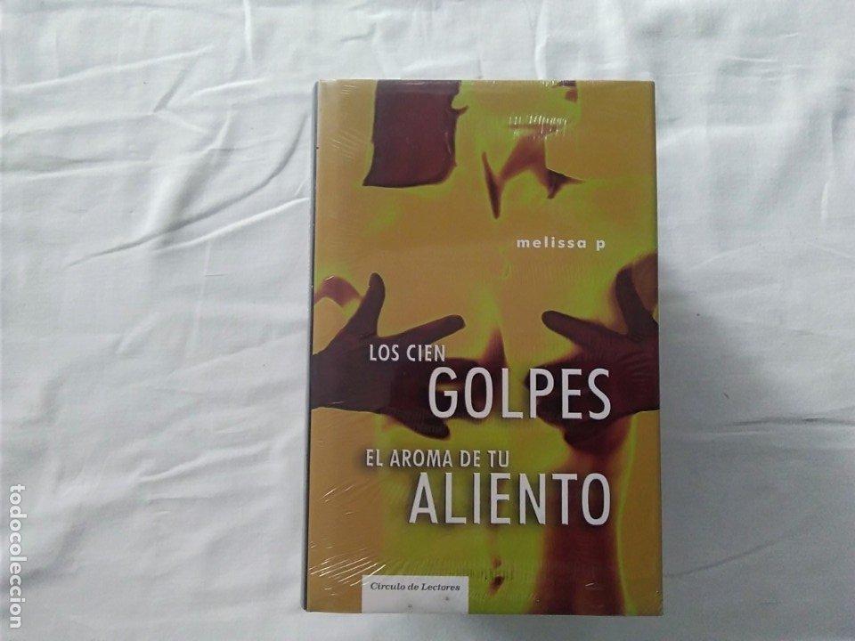 LOS CIEN GOLPES - EL AROMA DE TU ALIENTO - MELISSA P. - EDITORIAL CÍRCULO DE LECTORES (Libros de Segunda Mano (posteriores a 1936) - Literatura - Otros)
